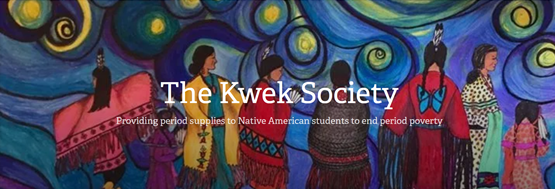 The Kwek Society providing period supplies to Native American students to end period poverty