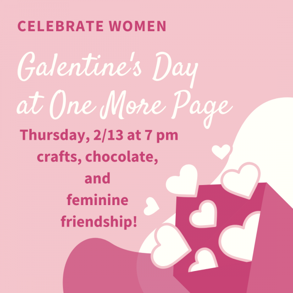 Galentine's Day celebration Thursday, February 13th at 7pm- crafts, chocolate, and friendship!